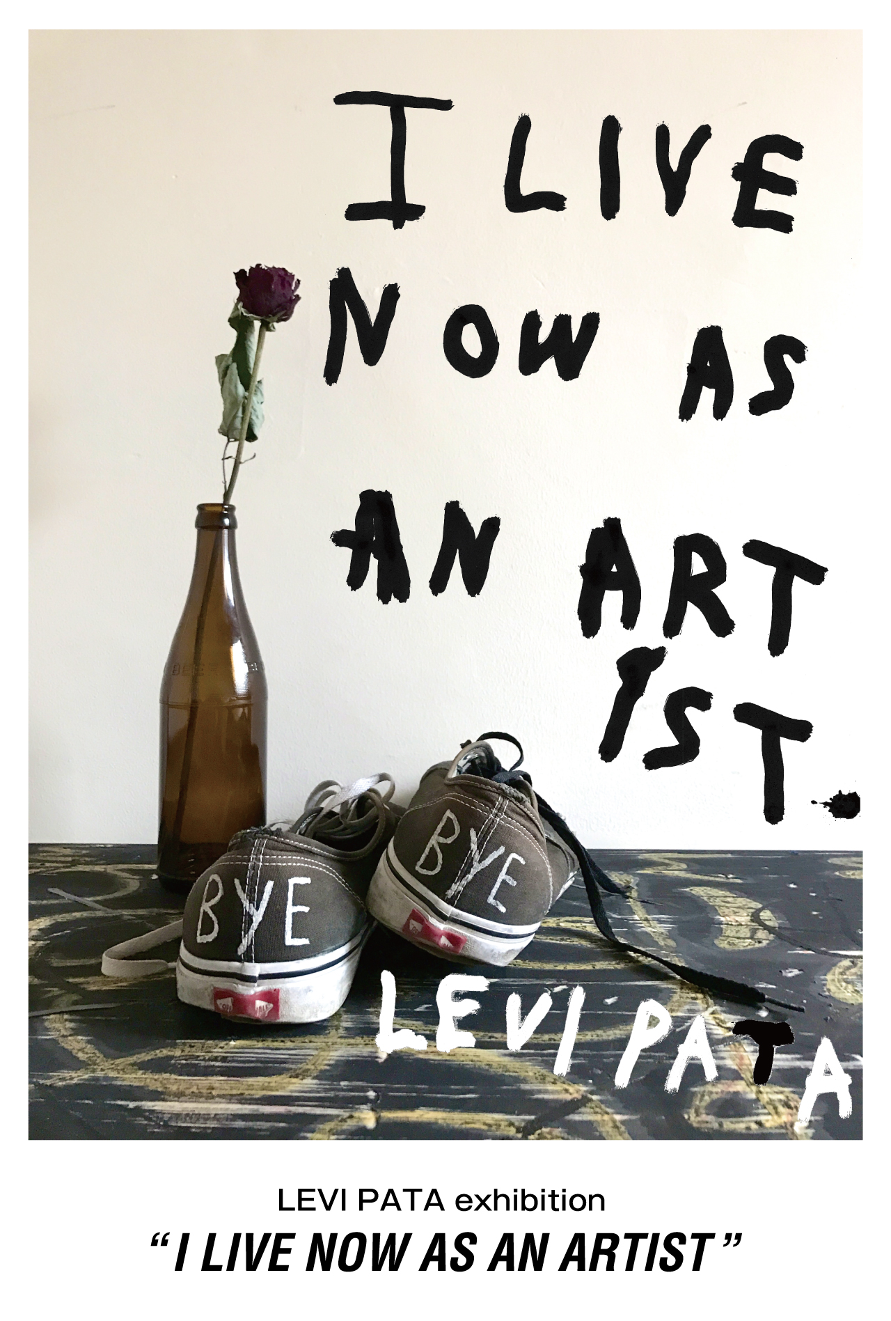 "リーバイ・パタ exhibition ""I LIVE NOW AS AN ARTIST"""
